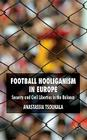 Football Hooliganism in Europe: Security and Civil Liberties in the Balance Cover Image
