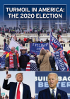Turmoil in America: The 2020 Election Cover Image