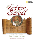 The Letter and the Scroll: What Archaeology Tells Us about the Bible Cover Image