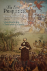 The First Prejudice: Religious Tolerance and Intolerance in Early America (Early American Studies) Cover Image