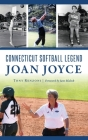 Connecticut Softball Legend Joan Joyce Cover Image