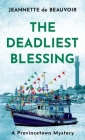 The Deadliest Blessing: A Provincetown Mystery Cover Image