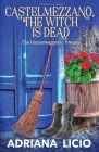Castelmezzano, The Witch is Dead: An Italian Cozy Mystery Cover Image