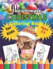 The Ultimate Christmas Coloring Book for Kids Ages 3-5: New year Bull design 40 Christmas Coloring Pages for Kids- Santa Claus, Reindeer, Snowmen & Mo Cover Image