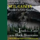 The Truth Is a Cave in the Black Mountains: A Tale of Travel and Darkness with Pictures of All Kinds Cover Image