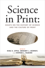 Science in Print: Essays on the History of Science and the Culture of Print (Print Culture History in Modern America) Cover Image