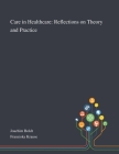 Care in Healthcare: Reflections on Theory and Practice Cover Image