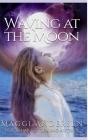 Waving at the Moon Cover Image