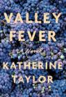 Valley Fever: A Novel Cover Image
