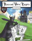 Black and White Knights: Brotherhood Gone Bad (Adventure Stories for Kids) Cover Image