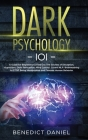 Dark Psychology 101: A Guide for Beginners to Find out the Secrets of Deception, Hypnotism, Dark Persuasion, Mind Control, Covert NLP. Brai Cover Image