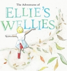 The adventures of Ellie's wellies: Ellie's wellies Cover Image