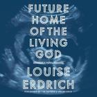 Future Home of the Living God Cover Image