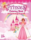 Princess Coloring Book For Kids: Princess Coloring Book For Girls Ages 4-8 10 Cover Image
