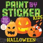 Paint by Sticker Kids: Halloween: Create 10 Pictures One Sticker at a Time! Includes Glow-in-the-Dark Stickers Cover Image