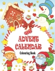 Advent Calendar Colouring Book: 24 Numbered Christmas Colouring Pages for Toddlers and Preschoolers This Activity Book Is Perfect Gift for Christmas Cover Image