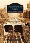 The Cincinnati Subway: History of Rapid Transit Cover Image