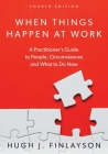When Things Happen At Work: A Practitioner's Guide to People, Circumstances and What to Do Now Cover Image