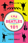 The Beatles 101: A Pocket Guide in 101 Moments, Songs, People and Places Cover Image