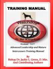 Watchdogs in the Kingdom Training Manual: Advanced Leadership and Mature Intercessors Training Manual Cover Image