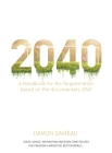 2040: A Handbook for the Regeneration: Based on the Documentary 2040 Cover Image