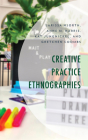 Creative Practice Ethnographies Cover Image