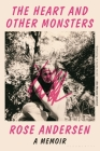 The Heart and Other Monsters: A Memoir Cover Image