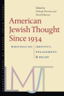 American Jewish Thought Since 1934: Writings on Identity, Engagement, and Belief (Brandeis Library of Modern Jewish Thought) Cover Image