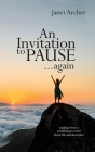 An Invitation to Pause... again: musings from a mindfulness coach about life and dementia Cover Image