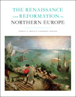 The Renaissance and Reformation in Northern Europe Cover Image