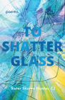 To Shatter Glass Cover Image