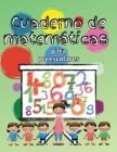 Cuaderno de matemáticas para preescolares: Cuaderno de matemáticas para niños de 3 a 5 años, Libro de actividades preescolares para colorear para niño Cover Image