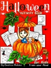 Halloween Activity Book for Kids: Celebrate Halloween with this Children's Activity Book and Discover Halloween Activities with over 80 pages to Train Cover Image