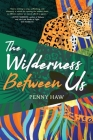 The Wilderness Between Us Cover Image