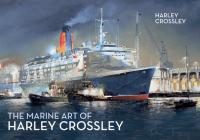 The Marine Art of Harley Crossley Cover Image