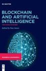 Blockchain and Artificial Intelligence: The World Rewired Cover Image