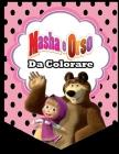 Masha e Orso da colorare: Libro da colorare con 50 immagini, personaggi fantastici, libro per bambini da 4 a 10 anni, libro di attività prescola Cover Image