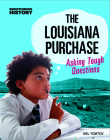 The Louisiana Purchase: Asking Tough Questions (Questioning History) Cover Image