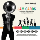 Music Thinking Jam Cards: An Innovative Approach to Create Meaningful Collaborations Cover Image