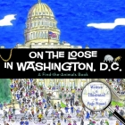 On the Loose in Washington, D.C. (Find the Animals) Cover Image