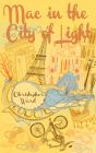 Mac in the City of Light (Adventures of Mademoiselle Mac #1) Cover Image