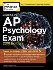 Cracking the AP Psychology Exam, 2018 Edition: Proven Techniques to Help You Score a 5 Cover Image