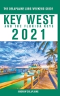 Key West & The Florida Keys - The Delaplaine 2021 Long Weekend Guide Cover Image