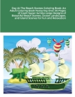 Day At The Beach Scenes Coloring Book: An Adult Coloring Book Featuring Over 30 Pages of Giant Super Jumbo Large Designs of Beautiful Beach Scenes, Oc Cover Image