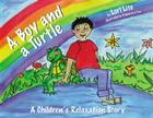 A Boy and a Turtle: A Bedtime Story That Teaches Younger Children How to Visualize to Reduce Stress, Lower Anxiety and Improve Sleep Cover Image