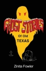 Ghost Stories of Old Texas: Volume 1 Cover Image