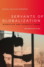 Servants of Globalization: Migration and Domestic Work, Second Edition Cover Image