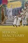Seeking Sanctuary: Crime, Mercy, and Politics in English Courts, 1400-1550 Cover Image