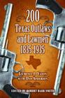 200 Texas Outlaws and Lawmen: 1835-1935 Cover Image