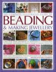 The Complete Illustrated Guide to Beading & Making Jewellery: A Practical Visual Handbook of Traditional and Contemporary Techniques, Including 175 Cr Cover Image
